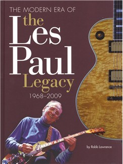 Robb Lawrence: The Modern Era Of The Les Paul Legacy 1968-2009 Books | Guitar