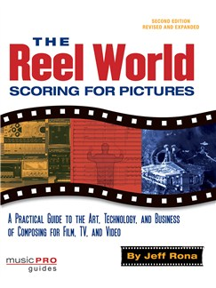 The Reel World: Scoring For Motion Pictures - 2nd Edition Books |