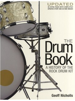 Geoff Nicholls: The Drum Book - A History Of The Rock Drum Kit (Updated Edition) Books | Drums
