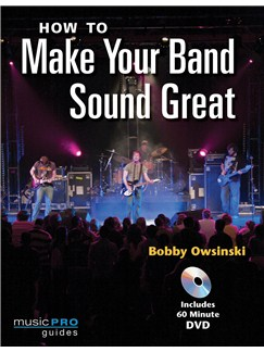 How To Make Your Band Sound Great (Book and DVD) Books and DVDs / Videos |