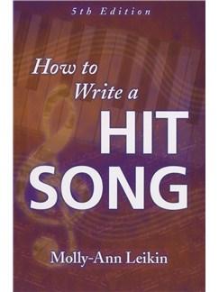 Molly-Ann Leikin: How To Write A Hit Song - 5th Edition Bog |