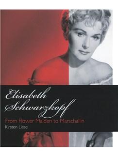 Kirsten Liese: Elizabeth Schwartzkopf - From Flower Maiden to Marschallin (Hardback) Books |