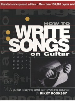 Rikky Rooksby: How To Write Songs On Guitar - Second Edition Books | Guitar