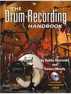 Bobby Owsinski/Dennis Moody: The Drum Recording Handbook Books and DVDs / Videos | Drums