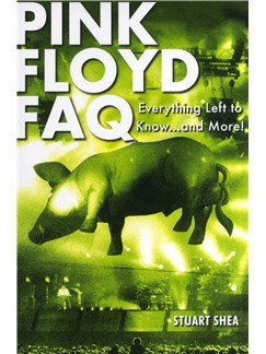 Pink Floyd FAQ - Everything Left To Know... And More! Books |