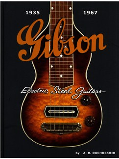 A.R. Duchossoir: Gibson Electric Steel Guitars 1935-1967 Books | Electric Guitar