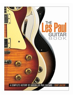Tony Bacon: The Les Paul Guitar Book Books | Guitar