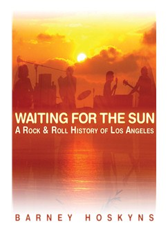 Barney Hoskyns: Waiting For The Sun - A Rock 'N' Roll History Of Los Angeles Books |
