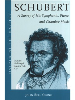 John Bell Young: Schubert - A Survey Of His Symphonic, Piano And Chamber Music Books and CDs |
