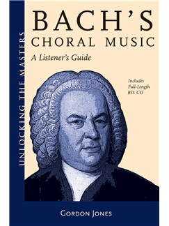 Gordon Jones: Bach's Choral Music - A Listener's Guide Books and CDs | Choral