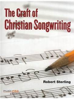Robert Sterling: The Craft Of Christian Songwriting Books |