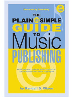 Randall D. Wixen: The Plain And Simple Guide To Music Publishing - 2nd Edition Books |