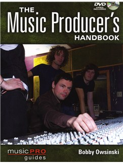 Bobby Owsinski: The Music Producer's Handbook Books and DVDs / Videos |