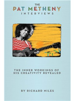Richard Niles: The Pat Metheny Interviews Books |