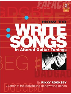 Rikky Rooksby: How To Write Songs In Altered Guitar Tunings Books | Guitar