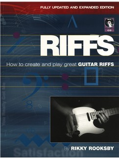Rikky Rooksby: Riffs - How To Create And Play Great Guitar Riffs (Revised And Updated Edition) Books and CDs | Guitar