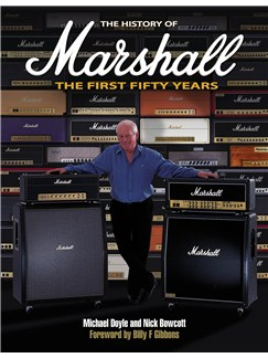 Michael Doyle And Nick Bowcott: The History Of Marshall - The First Fifty Years Books |