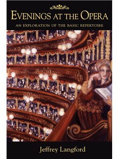 Jeffrey Langford: Evenings At The Opera - An Exploration Of The Basic Repertoire Books | Opera