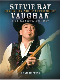 Stevie Ray Vaughan: Day By Day, Night After Night (His Final Years, 1983-1990) Books |