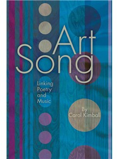 Carol Kimball: Art Song - Linking Poetry and Music Books | Voice