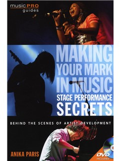 Anika Paris: Making Your Mark In Music - Stage Performance Secrets Books and DVDs / Videos |