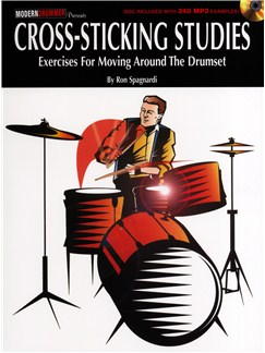 Ron Spagnardi: Cross-Sticking Studies - Exercises For Moving Around The Drumset Books and Digital Audio | Drums