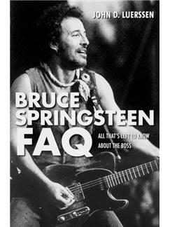 John D. Luerssen: Bruce Springsteen FAQ Books |