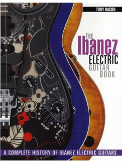Tony Bacon: The Ibanez Electric Guitar Book Books | Electric Guitar