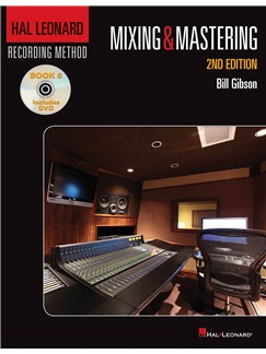 Hal Leonard Recording Method: Book 6 - Mixing & Mastering (2nd Edition) Books and DVDs / Videos |