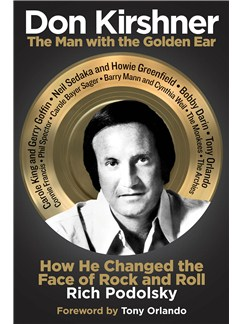 Don Kirshner:The Man With The Golden Ear - How He Changed The Face Of Rock And Roll Books |