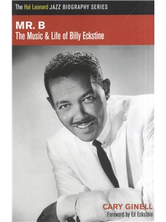 Mr. B: The Music And Life Of Billy Eckstine Books |