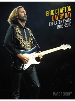 Eric Clapton Day By Day: The Later Years 1983-2013 Books |