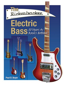 The Rickenbacker Electric Bass: 50 Years As Rock's Bottom Books | Bass Guitar