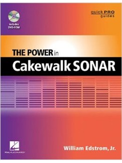 Quick Pro Guide: The Power In Cakewalk SONAR Books and CD-Roms / DVD-Roms |