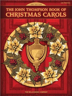 The John Thompson Book Of Christmas Carols - 2nd Edition Books | Piano