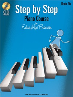 Edna Mae Burnam: Step By Step Piano Course - Book 6 Books and CDs | Piano