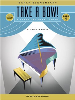 Carolyn Miller: Take a Bow! Book 1 Books | Piano