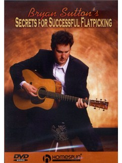 Bryan Sutton's Secrets For Successful Flatpicking DVDs / Videos | Guitar