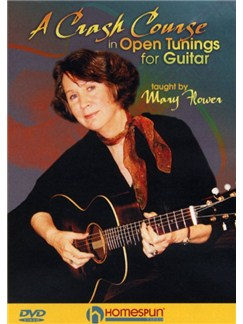 Mary Flower: A Crash Course In Open Tunings For Guitar DVDs / Videos | Guitar