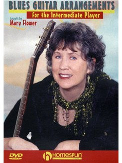 Mary Flower: Blues Guitar Arrangements For The Intermediate Player DVDs / Videos | Guitar