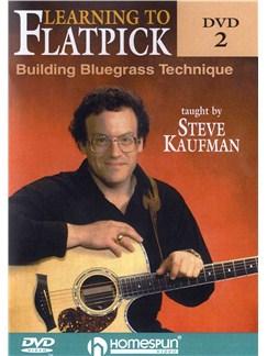 Steve Kaufman: Learning To Flatpick - Building Bluegrass Technique: DVD 2 DVDs / Videos | Acoustic Guitar