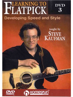 Steve Kaufman: Learning To Flatpick - Developing Speed And Style: DVD 3 DVDs / Videos | Acoustic Guitar