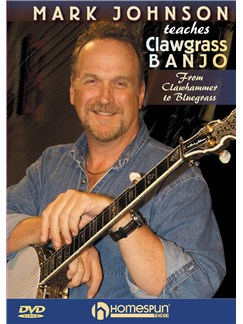 Mark Johnson Teaches Clawgrass Banjo DVDs / Videos | Banjo