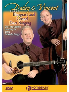 Dailey and Vincent Teach Bluegrass and Gospel Duet Singing DVDs / Videos | Voice