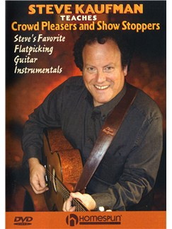 Steve Kaufman Teaches Crowd Pleasers And Show Stoppers DVDs / Videos   Guitar