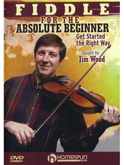 Jim Wood: Fiddle For The Absolute Beginner DVDs / Videos | Violin