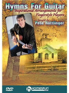 Pete Huttlinger: Hymns For Guitar - Inspirational Arrangements For Fingerstyle Players DVDs / Videos | Guitar