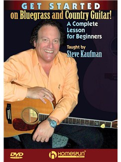 Steve Kaufman: Get Started On Bluegrass And Country Guitar! DVDs / Videos | Guitar
