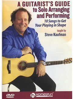 Steve Kaufman: A Guitarist's Guide To Solo Arranging And Performing DVDs / Videos | Guitar