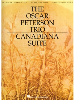 The Oscar Peterson Trio: Canadiana Suite, 2nd Edition (Piano) Books | Piano
